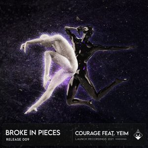 Broke in peaces - courage