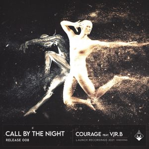 Call by the night - courage